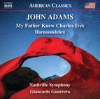 John Adams: My Father Knew Charles Ives & Harmonielehre