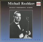 Russian Performing School: Mikhail Rozhkov (1959-1990)