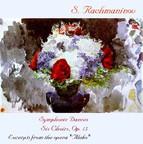 Rachmaninoff: Symphonic Dances, 6 Choruses & Excerpts from Aleko