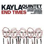 Kayla Quintet: End Times