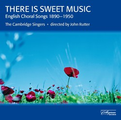 There Is Sweet Music - English Choral Songs 1890-1950