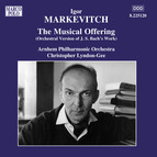 Markevitch: Orchestral Music, Vol.  7 - Bach, J.S.: The Musical Offering