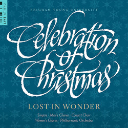 Celebration of Christmas: Lost in Wonder (Live at BYU)
