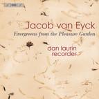 van Eyck - Evergreens from the Pleasure Garden (Extracts from ´Der Fluyten Lust-hof´
