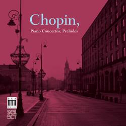 Chopin: Piano Concertos, Preludes