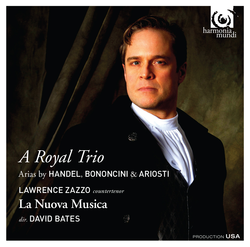 A Royal Trio: Arias by Handel, Bononcini & Ariosti