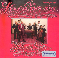 A Hundred Red Rose Stems As Performed by Kalman Voros and His Gypsy Band