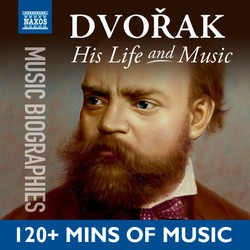 Dvořák: His Life In Music