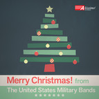 Merry Christmas! From The United States Military Bands