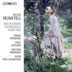 Helena Munktell - Violin Sonata, Dix Mélodies & Kleines Trio
