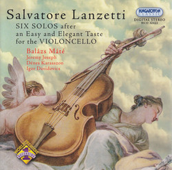 Lanzaetti: 6 Solos After an Easy and Elegant Taste - Cello Sonatas Nos. 1-6