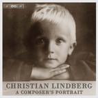 Christian Lindberg - A composer´s portrait