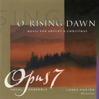 O Rising Dawn: Music for Advent & Christmas