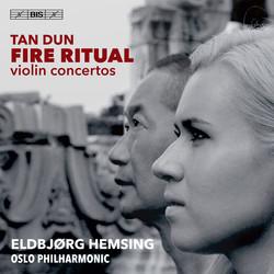 Tan Dun - Fire Ritual, violin concertos