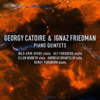 Catoire & Friedman: Piano Quintets
