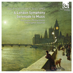 Vaughan Williams: A London Symphony; Serenade to Music