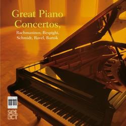 Great Piano Concertos - Rachmaninov, Respighi, Schmidt, Ravel, Bartók