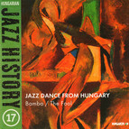 Hungarian Jazz History, Vol. 17: Jazz Dance From Hungary