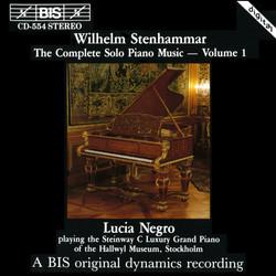 Stenhammar - The Complete Solo Piano Music, Vol.1