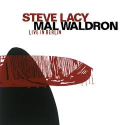 Lacy, Steve / Waldron, Mal: Live in Berlin