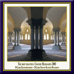 Anniversary Series, Vol. 6: The Most Beautiful Concert Highlights from Maulbronn Monastery, 2003 (Live)