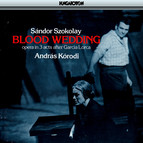 Szokolay: Vernasz (Blood Wedding)