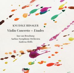 Riisager: Violin Concerto & Etudes