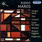 Maros: 5 Studies / Trio / Consort / Suite for Harp / Notices / Musica Leggiera / Fragment