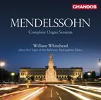 Mendelssohn, Felix: Organ Sonatas (Complete)