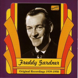 Gardner, Freddy: Freddy Gardner (1939-1950)