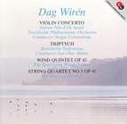 Wirén: Violin Concerto / Triptyk / Wind Quintet / String Quartet No. 5