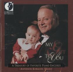 Piano Recital: Kubalek, Antonin - Beethoven, L. Van / Chopin, F. / Liszt, F. / Debussy, C. (My Gift To You - A Treasury of Favorite Piano Encores)