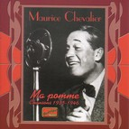 Chevalier, Maurice: Ma Pomme (1935-1946)