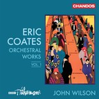 Coates: Orchestral Works, Vol. 1