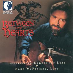 Between Two Hearts (Renaissance Dances for Lute)
