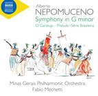 Nepomuceno: Symphony in G Minor, O Garatuja Prelude & Série brasileira