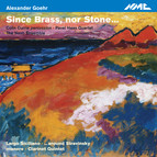 Goehr: Since Brass, nor Stone…, Op. 80