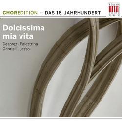 Dolcissima mia vita (Choral Music from the Sixteenth Century)