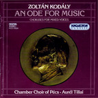 Kodaly: Choral Works for Mixed Voices