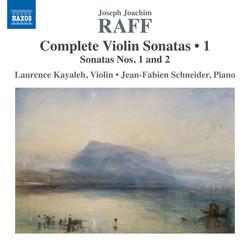 Raff: Complete Violin Sonatas, Vol. 1