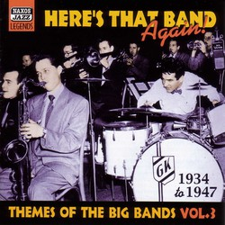 Themes Of The Big Bands: Here's That Band Again (1934-1947)