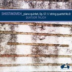 Shostakovich: Piano Quintet in G Minor, Op.57 & String Quartet No.8
