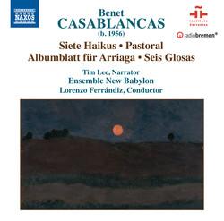 Casablancas: 7 Haikus, Pastoral, Albumblatt & 6 Glosas