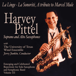 Emerging and Celebrated Repertoire for Solo Saxophone and Symphonic Band, Vol. 3: La Linge, la Sonorite (A Tribute to Marcel Mule)