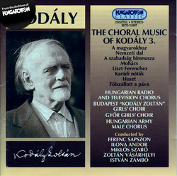 Kodaly: Choral Works, Vol. 3