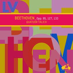 Beethoven: Opp. 95, 127, 133