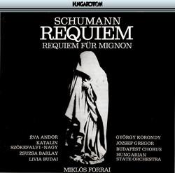 Schumann: Requiem, Op. 148 / Requiem Fur Mignon, Op. 98B