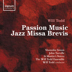 Will Todd: Passion Music & Jazz Missa Brevis
