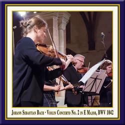 Bach: Violin Concerto in E Major, BWV 1042 (Live)
