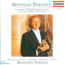 Trumpet Recital: Friedrich, Reinhold - Stradella, A. / Corelli, A. / Marcello, A. / Torelli, G. / Albinoni, T.G.